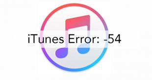 itunes error 310x165 - How to Fix iTunes Sync Error 54