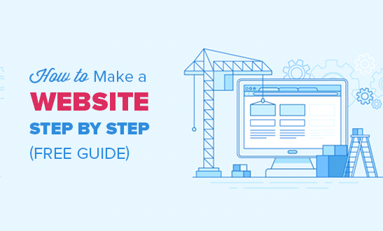 Guide to Make a Website in 2019 (Step by Step)