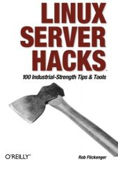 Linux Server Hacks: 100 Industrial-Strength Tips and Tools
