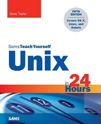 Unix in 24 Hours, Sams Teach Yourself: Covers OS X, Linux, and Solaris (5th Edition)
