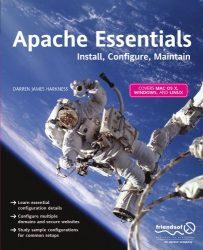 Apache Essentials: Install, Configure, Maintain (Pioneering Series)