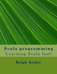 Scala programming: Learning Scala fast!