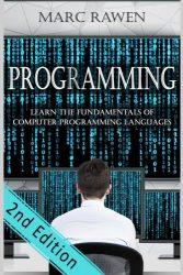 programming: Learn the Fundamentals of Computer Programming Languages (Swift, C++, C#, Java, Coding, Python, Hacking, programming tutorials) (Volume 1)