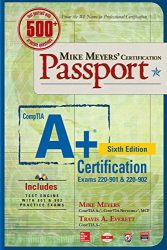 Mike Meyers' CompTIA A+ Certification Passport, Sixth Edition (Exams 220-901 & 220-902) (Mike Meyers' Certficiation Passport)