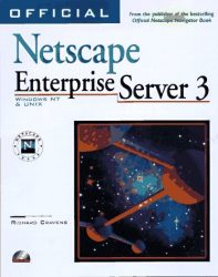Official Netscape Enterprise Server 3 Book: Windows Nt & Unix