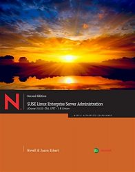SUSE Linux Enterprise Server Administration (Course 3112): CLA, LPIC – 1 & Linux+