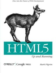 HTML5: Up and Running: Dive into the Future of Web Development