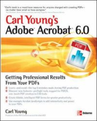 Adobe Acrobat 6.0: Getting Professional Results from Your PDFs