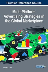 Multi-Platform Advertising Strategies in the Global Marketplace (Advances in Marketing, Customer Relationship Management, and E-Services (AMCRMES))