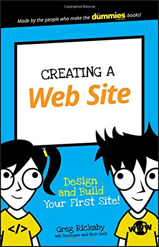 Creating a Web Site: Design and Build Your First Site! (Dummies Junior)