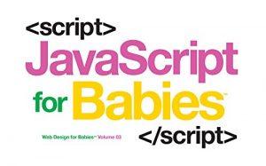 Javascript for Babies (Code Babies)