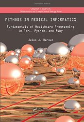 Methods in Medical Informatics: Fundamentals of Healthcare Programming in Perl, Python, and Ruby (Chapman & Hall/CRC Mathematical and Computational Biology)