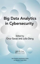 Big Data Analytics in Cybersecurity (Data Analytics Applications)