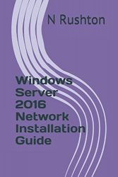 Windows Server 2016 Network Installation Guide
