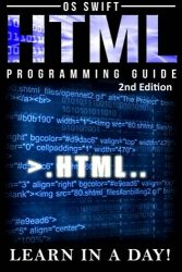 HTML: Programming Guide: LEARN IN A DAY!