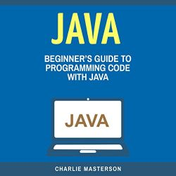 Java: Beginner's Guide to Programming Code with Java