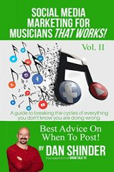 Social Media Marketing for Musicians That Works!