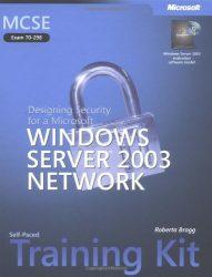 MCSE Self-Paced Training Kit (Exam 70-298): Designing Security for a Microsoft Windows Server(TM) 2003 Network (Microsoft Press Training Kit)