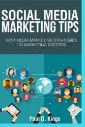 Social Media Marketing Tips: Best Media Marketing Strategies To Marketing Success