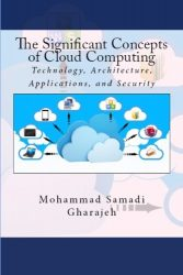 The Significant Concepts of Cloud Computing: Technology, Architecture, Applications, and Security