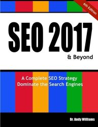 SEO 2017 & Beyond: A Complete SEO Strategy – Dominate the Search Engines!