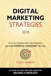 Digital Marketing Strategies 2018: Ultimate Guide: SEO, Adwords, Facebook & Instagram Ads, Social Media, Email Newsletters