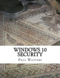 Windows 10 Security: Concepts and Challenges