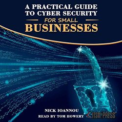 A Practical Guide to Cyber Security for Small Businesses