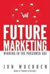 Future Marketing: Winning in the Prosumer Age