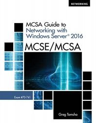 MCSA Guide to Networking with Windows Server 2016, Exam 70-741