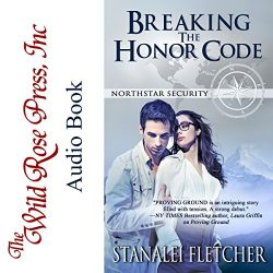 Breaking the Honor Code: Northstar Security Series, Book 4