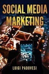 Social Media Marketing: Guida alle strategie di vendita per online marketing su Facebook, Instagram e Quora per promuovere senza imparare SEO e Google … B2B e B2C su Internet (Italian Edition)