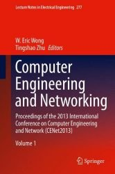 Computer Engineering and Networking: Proceedings of the 2013 International Conference on Computer Engineering and Network (CENet2013) (Lecture Notes in Electrical Engineering)