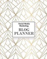Social Media Marketing Blog Planner (Social Media Marketing Planner)