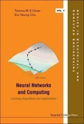 Neural Networks and Computing: Learning Algorithms and Applications (Series in Electrical and Computer Engineering)