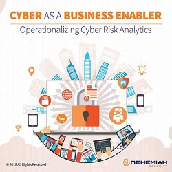 Cyber as a Business Enabler: Operationalizing Cyber Risk Analytics