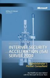 Microsoft® Internet Security and Acceleration (ISA) Server 2004 Administrator's Pocket Consultant
