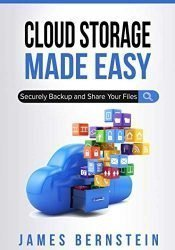 Cloud Storage Made Easy: Securely Backup and Share Your Files (Computers Made Easy)