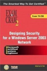 MCSE 70-298 Exam Cram 2: Designing Security for a Windows Server 2003 Network