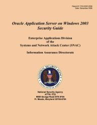 Oracle Application Server on Windows 2003 Security Guide Enterprise Applications Division of the Systems and Network Attack Center (SNAC)