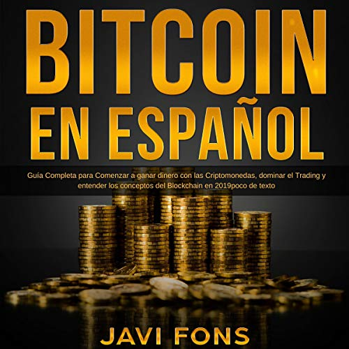 Bitcoin en Español [Bitcoin in Spanish]: Guía Completa