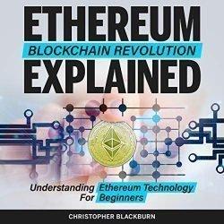 Ethereum Blockchain Revolution Explained: Understanding Ethereum Technology for Beginners