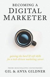 Becoming A Digital Marketer: Gaining the Hard & Soft Skills for a Tech-Driven Marketing Career