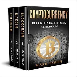 Cryptocurrency: 3 in 1: Blockchain, Bitcoin, Ethereum
