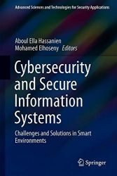 Cybersecurity and Secure Information Systems: Challenges and Solutions in Smart Environments (Advanced Sciences and Technologies for Security Applications)