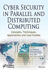 Cyber Security in Parallel and Distributed Computing: Concepts, Techniques, Applications and Case Studies