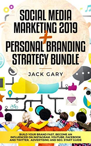 Social Media Marketing 2019 + Personal Branding Strategy Bundle: Build Your Brand Fast, Become an Influencer on Instagram, Youtube, Facebook and … (Social Media Marketing, Personal Brand)