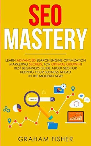 SEO Mastery: Learn Advanced Search Engine Optimization