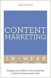 Content Marketing in a Week: Engage Your Audience with Compelling Content in Seven Simple Steps