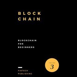 Blockchain: Blockchain for Beginners – Cryptocurrency, Book 3
